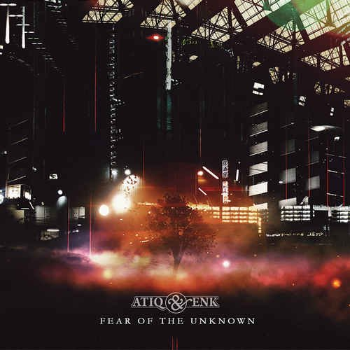 Atiq & EnK - Fear Of The Unknown (2013)