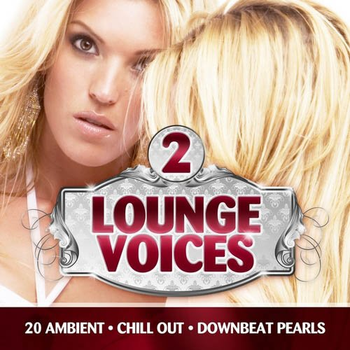 VA-Lounge Voices Vol.2 (20 Ambient, Chill Out & Downbeat Pearls) (2013)