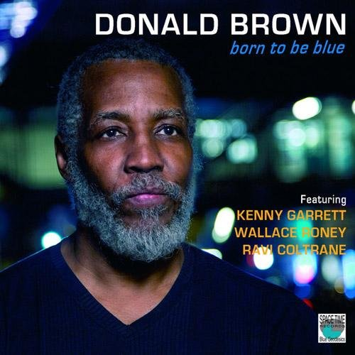 Donald Brown - Born To Be Blue (2013)