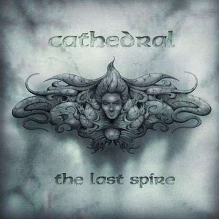 Cathedral - The Last Spire (2013)