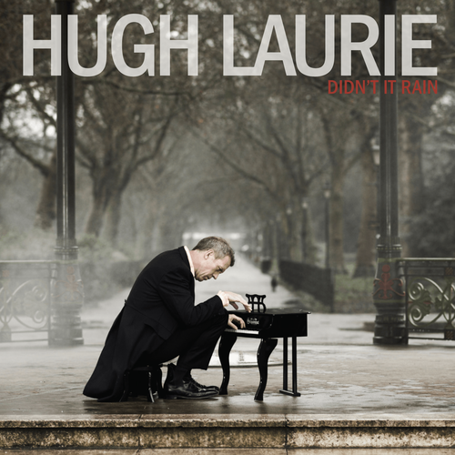 Hugh Laurie - Didn't It Rain [Deluxe Edition] (2013)