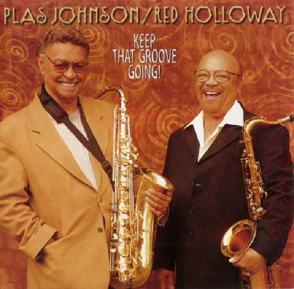 Plas Johnson / Red Holloway - Keep That Groove Going! (2001)