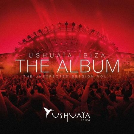 VA-Ushuaia Ibiza The Album: The Unexpected Session Volume 1 (2013)