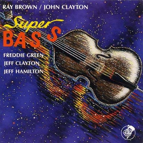 Ray Brown & John Clayton - Super Bass (1994)