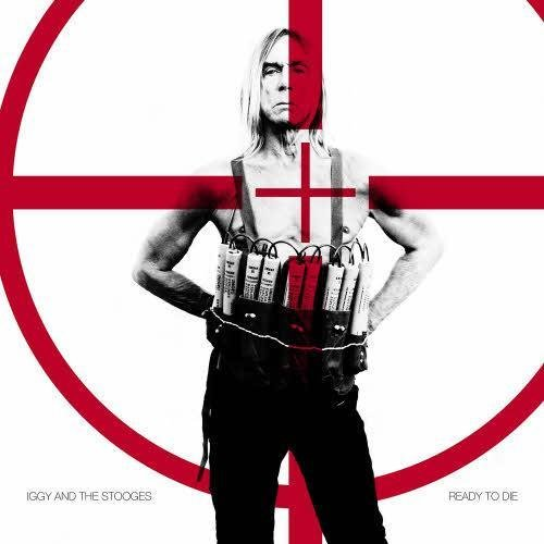 Iggy And The Stooges - Ready to Die (2013)