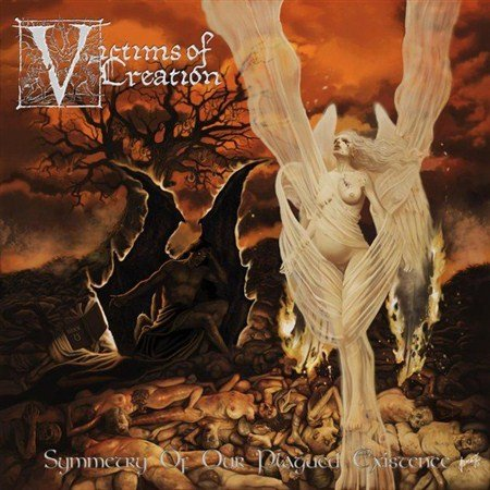 Victims Of Creation - Symmetry Of Our Plagued Existence (2013)