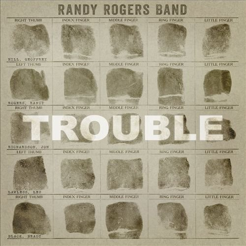 Randy Rogers Band - Trouble (2013)