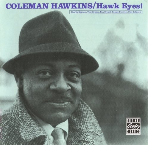 Coleman Hawkins - Hawk Eyes (1959)