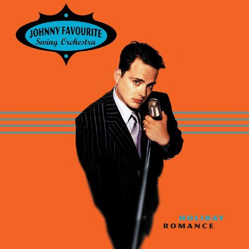 Johnny Favourite Swing Orchestra - Holiday Romance (1999)