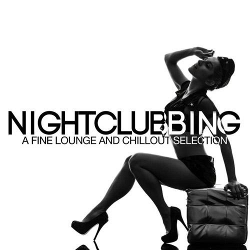 VA-Nightclubbing a Fine Lounge and Chillout Selection (2013)
