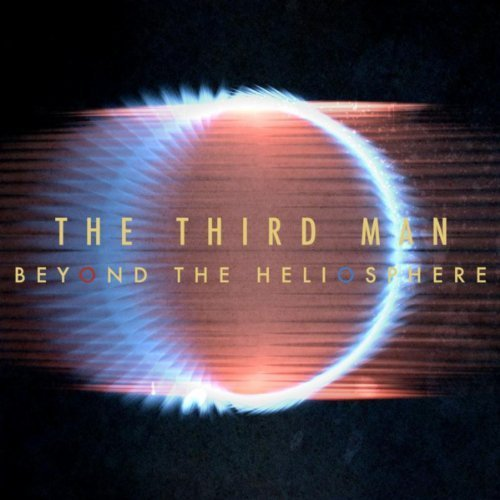 The Third Man - Beyond The Heliosphere (2013)