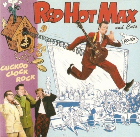 Red Hot Max And Cats - Cuckoo Clock Rock (1989)