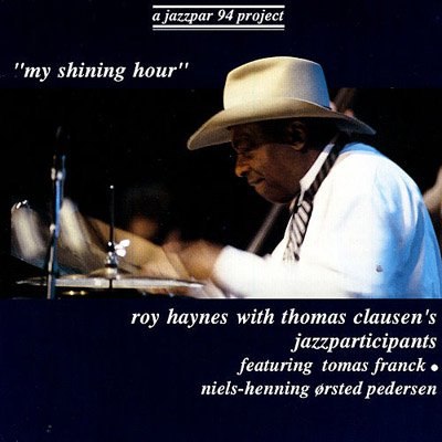 Roy Haynes & Thomas Clausen's Participants - My Shining Hour (1995)