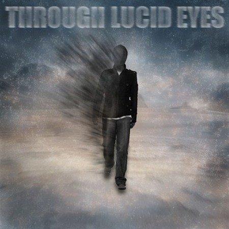 Through Lucid Eyes - Visions (2013)