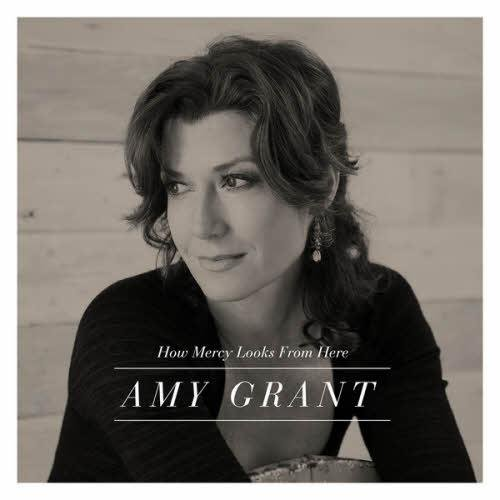 Amy Grant � How Mercy Looks from Here (Deluxe Edition) (2013)