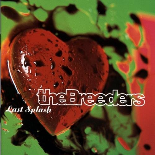 The Breeders - Last Splash (20th Anniversary Edition 3CD) (2013)
