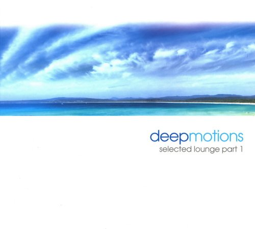 Deep Motions - Selected Lounge Part 1 (2010) FLAC