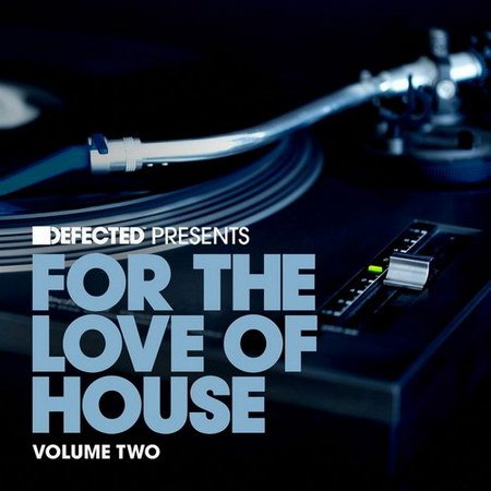 VA-Defected Presents For The Love Of House Volume 2 (2013)
