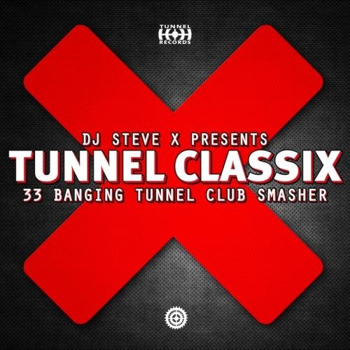 VA-DJ Steve X Presents: Tunnel Classix (33 Banging Tunnel Club Smasher) (2013)
