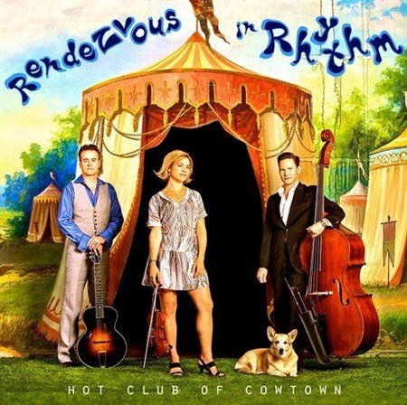 Hot Club Of Cowtown - Rendezvous In Rhythm (2013)