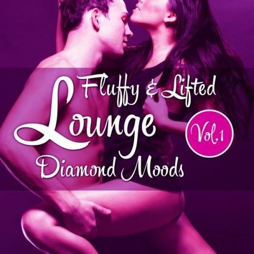 VA-Fluffy & Lifted Lounge Diamond Moods Vol.1 (A Beatism Lounge Deluxe Music Selection) (2013)