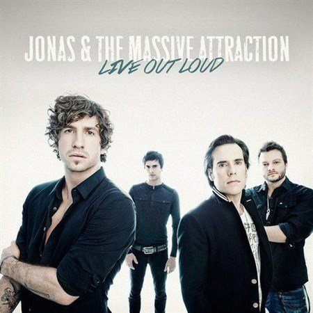 Jonas And The Massive Attraction - Live Out Loud (2013)