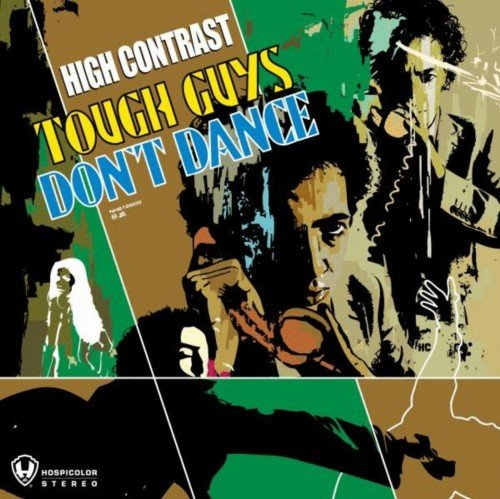 High Contrast - Tough Guys Don't Dance (2007)