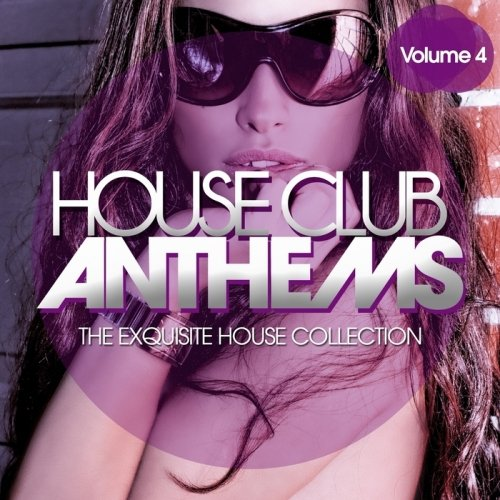 VA-House Club Anthems: The Exquisite House Collection Vol.4 (2013)