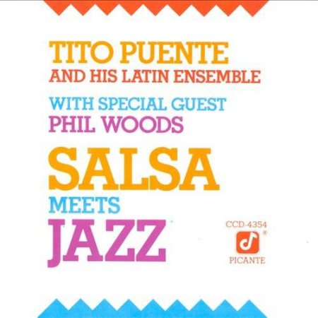 Tito Puente and His Latin Ensemble with Phil Woods - Salsa Meets Jazz (1988)