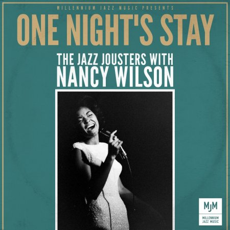 Nancy Wilson & The Jazz Jousters - One Night's Stay (2013)