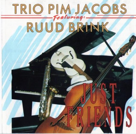 Trio Pim Jacobs Featuring Ruud Brink - Just Friends (1990)