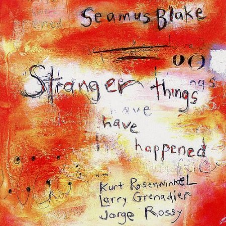 Seamus Blake - Stranger Things Have Happened (1999)
