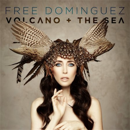 Free Dominguez - Volcano+The Sea (2013)