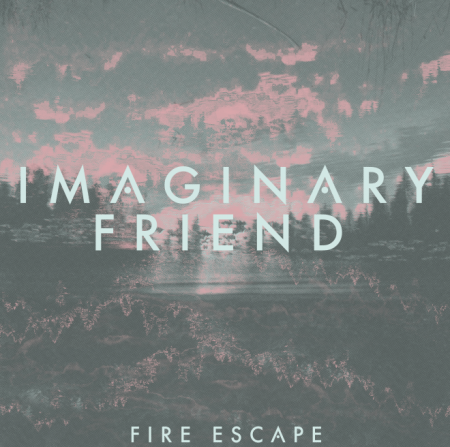 Imaginary Friend - Fire Escape (2013)