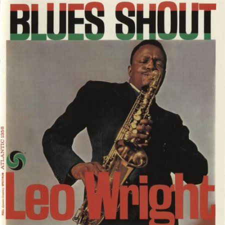 Leo Wright - Blues Shout (2012)