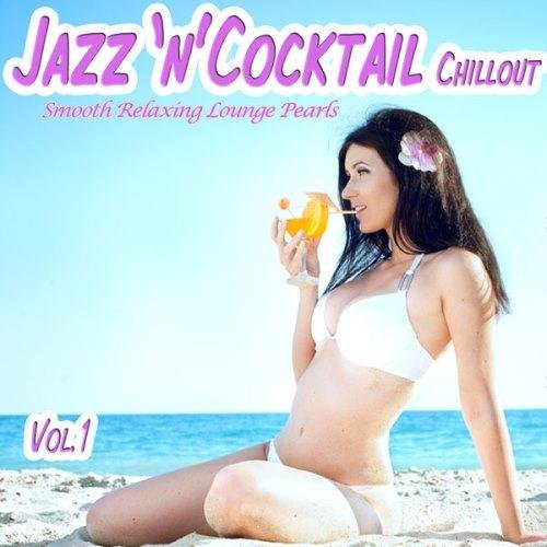 VA-Jazz N Cocktail Chillout Vol.1 - Smooth Relaxing Lounge Pearls for Beach Lovers (2013)