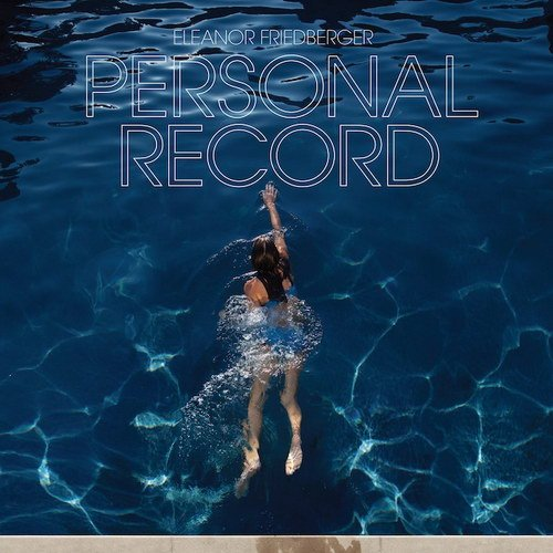 Eleanor Friedberger - Personal Record (2013)