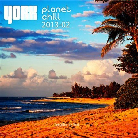 VA - York - Planet Chill 2013-02 Compiled By York (2013)