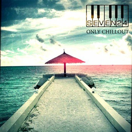 Seven24 - Only Chillout (2013)