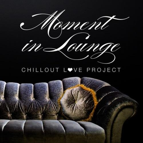 VA-Moment in Lounge (Chillout Love Project) (2013)