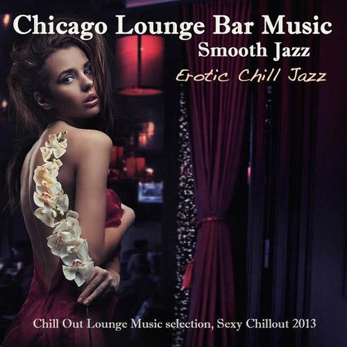 Jazz Lounge Music Club Chicago - Chicago Smooth Jazz Lounge Bar Music (2013)