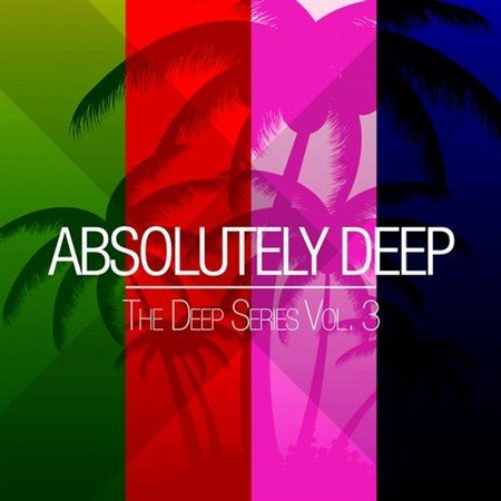VA - Absolutely Deep the Deep Series Vol 3 (2013)