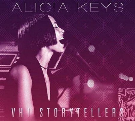 Alicia Keys - VH1 Storytellers (Live) (2013)[iTunes]