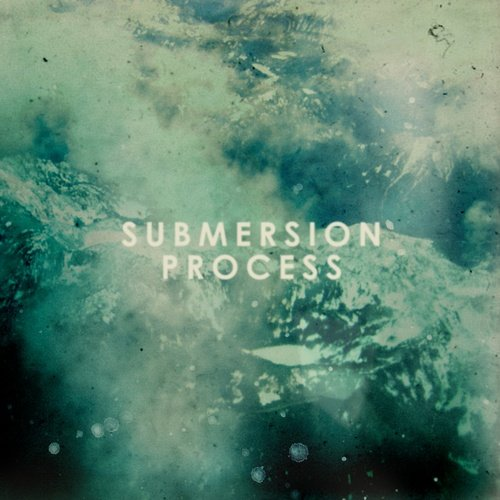 Submersion - Process (2013)