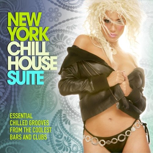 VA - New York Chill House Suite (Essential Chilled Grooves from the Coolest Bars & Clubs)(2013)