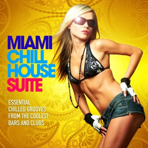 VA - Miami Chill House Suite (Essential Chilled Grooves from the Coolest Bars & Clubs)(2013)