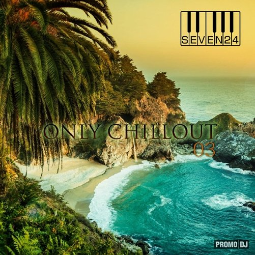 Seven24 - Only Chillout # 03 (2013)