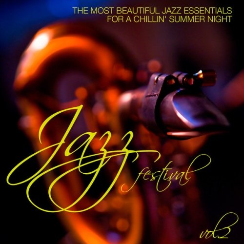 VA - Jazz Festival, Vol. 2 (The Most Beautiful Jazz Essentials for a Chillin' Summer Night)(2013)