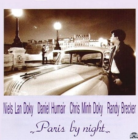 Niels Lan Doky, Daniel Humair, Chris Minh Doky, Randy Brecker - Paris by Night (1993)