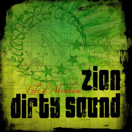Zion Dirty Sound - Fils d' Abraham (2013)
